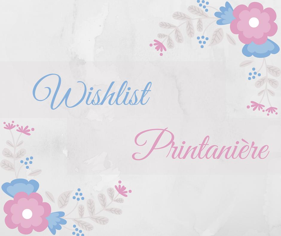 Wishlist Printanière